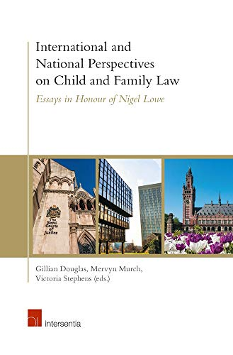 international-and-national-perspectives-on-child-and-family-law-essays-in-honour-of-nigel-lowe