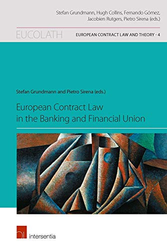 european-contract-law-in-the-banking-and-financial-union-european-contract-law-and-theory