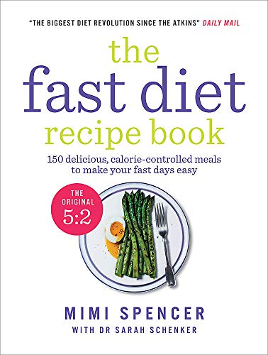 the-fast-diet-recipe-book-the-official-52-diet-150-delicious-calorie-controlled-meals-to-make-your-fast-days-easy