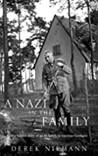 A Nazi in the Family: The Hidden Story of an…