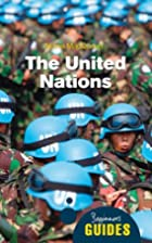 The United Nations: A Beginner's Guide…