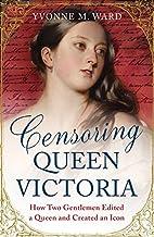 Censoring Queen Victoria: How Two Gentlemen…