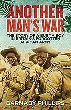 Another Man's War: The Story of a Burma Boy…