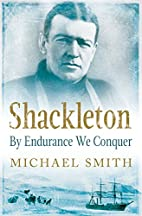 Shackleton: By Endurance We Conquer by…