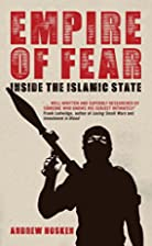 Empire of Fear: Inside the Islamic State by…