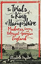 The Trials of the King of Hampshire:…