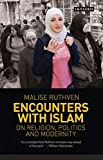Ruthven, Malise: Encounters with Islam: On Religion, Politics and Modernity (Library of Modern Religion)