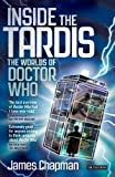Chapman, James: Inside the Tardis: The Worlds of Doctor Who