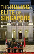 The Ruling Elite of Singapore: Networks of…