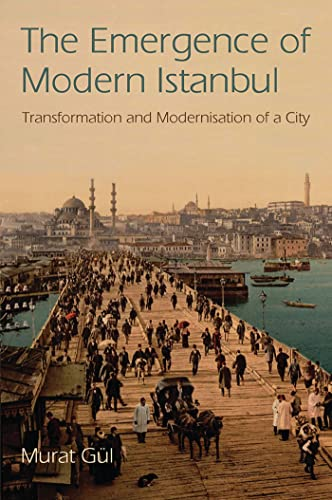 the-emergence-of-modern-istanbul-transformation-and-modernisation-of-a-city-library-of-modern-middle-east-studies