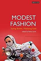 Modest Fashion: Styling Bodies, Mediating…