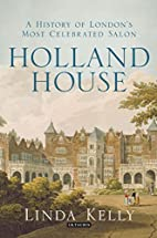 Holland House: A History of London's…
