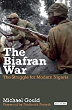 The Biafran War: The Struggle for Modern…