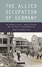 The Allied Occupation of Germany: The…