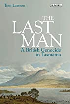 The Last Man: A British Genocide in Tasmania…