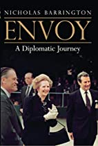 Envoy: A Diplomatic Journey by Nicholas…