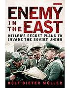 Enemy in the East: Hitler's Secret…
