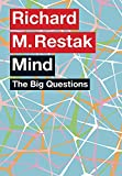 Richard M. Restak: Big Questions: Mind