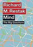 Richard M. Restak: Big Questions: Mind