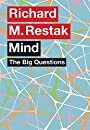 The Big Questions: Mind by Richard M. Restak