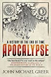 Greer, John Michael: Apocalypse: A History of the End of Time