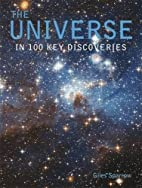 The Universe: In 100 Key Discoveries by…