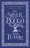 Lisa Tuttle: The Silver Bough