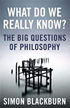 What Do We Really Know?: The Big Questions…