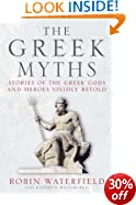 The Greek Myths: Stories of the Greek Gods and Heroes Vividly Retold