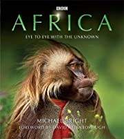 Africa: Eye to Eye with the Unknown by…