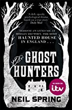 The Ghost Hunters by Neil Spring