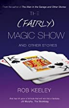 The (Fairly) Magic Show and Other Stories by…