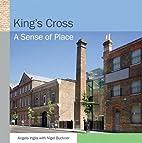 Kings Cross a Sense of Place by Angela…