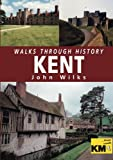 Wilks, John: Walks Through History: Kent
