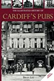 Lee, Brian: The Illustrated History of Cardiff's Pubs