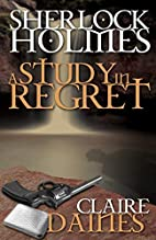A Study in Regret by Claire Daines