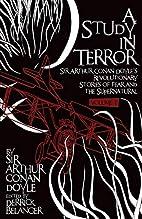 A Study in Terror: Sir Arthur Conan Doyle's…