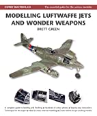 Modelling Luftwaffe, Jets and Wonder Weapons…