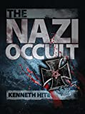 Hite, Kenneth: The Nazi Occult (Dark)