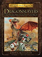 Dragonslayers: From Beowulf to St. George…