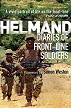 Helmand: The Diaries of Front-Line Soldiers…