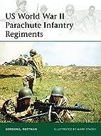 US World War II Parachute Infantry Regiments…