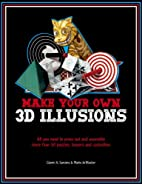 Make Your Own 3D Illusions: All You Need to…