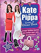 Kate and Pippa Dress-Up Sticker Book: Create…