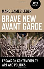 Brave New Avant Garde: Essays on…