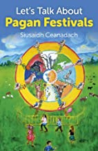 Let's Talk About Pagan Festivals by Siusaidh…