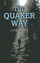 The Quaker Way: A Rediscovery by Rex Ambler