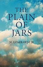 The Plain of Jars by N Lombardi Jr