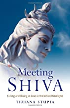 Meeting Shiva: Falling and Rising in Love in…