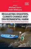 Faure, Michael: Regulating Disasters, Climate Change and Environmental Harm: Lessons from the Indonesian Experience